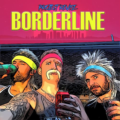 Borderline by Project Revise