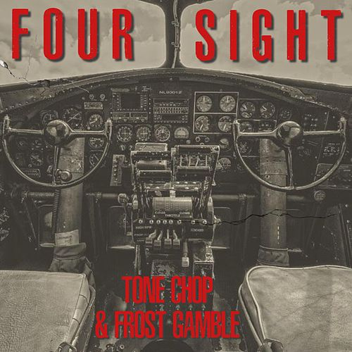 FourSight by Tone Chop