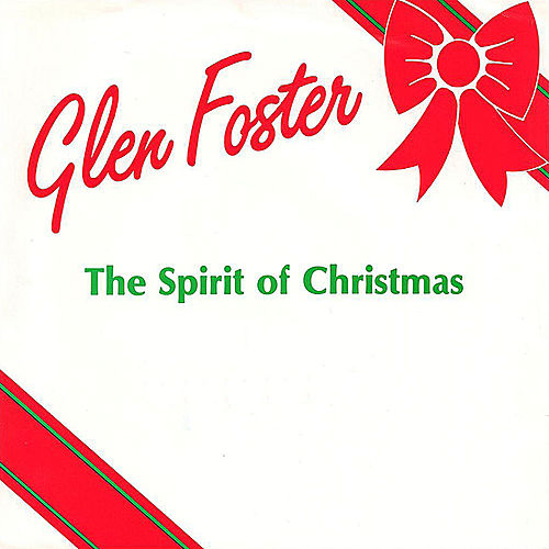 The Spirit of Christmas by Glen Foster