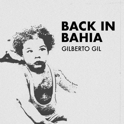 Back In Bahia by Gilberto Gil