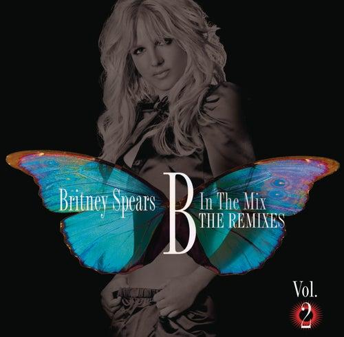 B In The Mix, The Remixes Vol 2 van Britney Spears