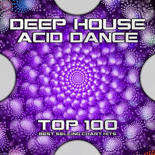 Deep House Acid Dance Top 100 Best Selling Chart Hits by Goa Doc
