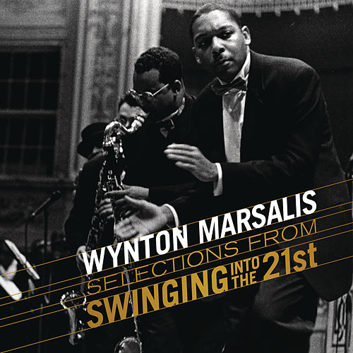Selections from Swingin' Into The 21st by Wynton Marsalis