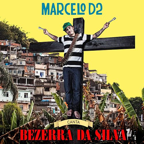 Marcelo D2 - Canta Bezerra Da Silva von Marcelo D2