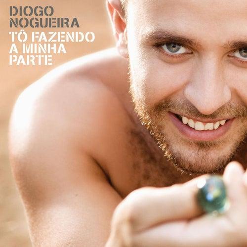 Tô Fazendo A Minha Parte von Diogo Nogueira