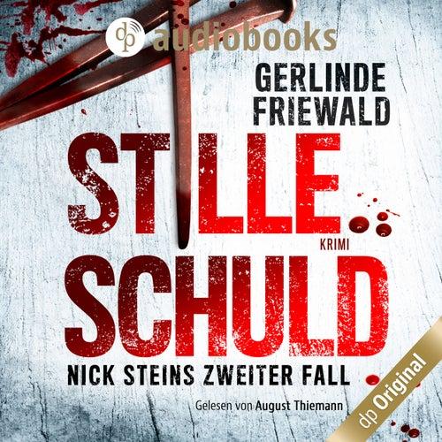Nick Steins zweiter Fall - Stille Schuld - Nick Stein-Reihe, Band 2 (Ungekürzt) von Gerlinde Friewald