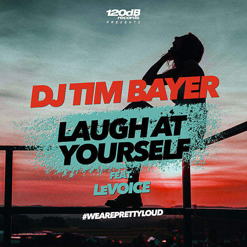 Laugh at Yourself von DJ Tim Bayer