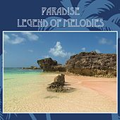 Paradise: Legend of Melodies by Various Artists