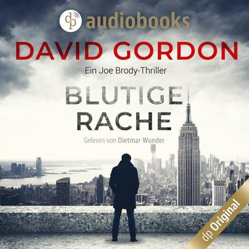 Blutige Rache - Joe Brody-Reihe, Band 1 (Ungekürzt) von David Gordon