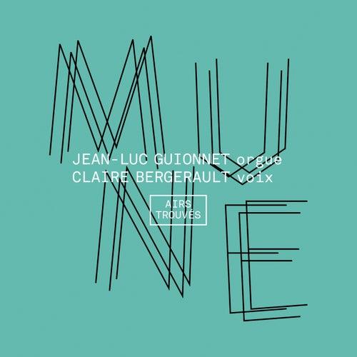 MUNE - Airs Trouvés by MUNE, Jean-Luc Guionnet, Claire Bergerault