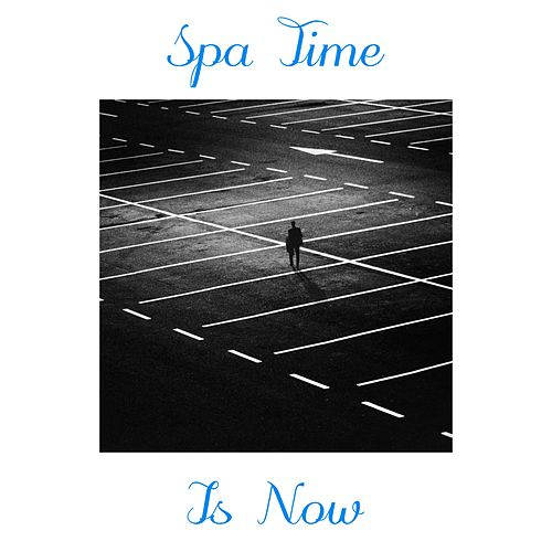 Spa Time Is Now by S.P.A