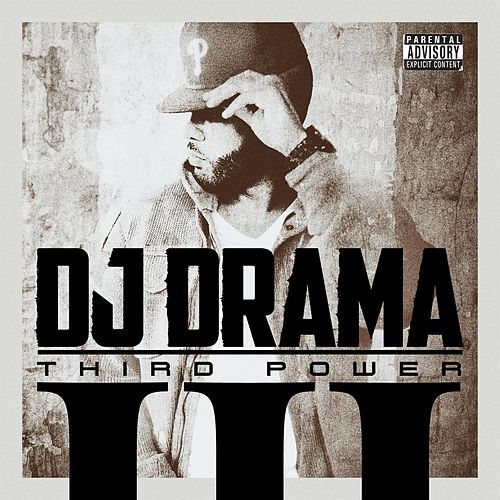 Third Power de DJ Drama