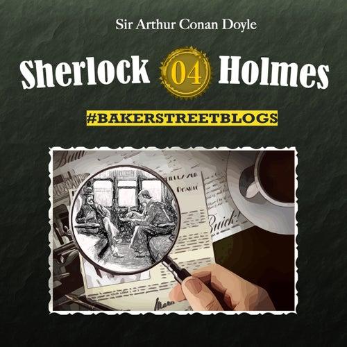 Folge 4: Bakerstreet Blogs by Sherlock Holmes