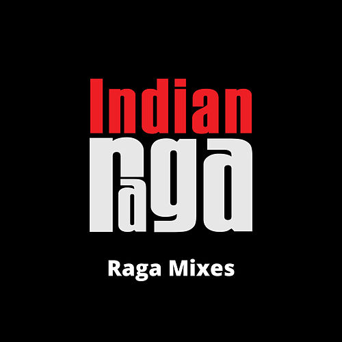 Raga Mixes by Indianraga