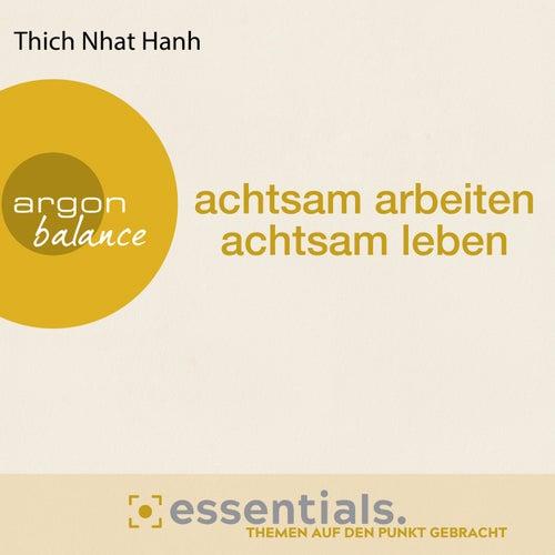 Achtsam arbeiten, achtsam leben - Der buddhistische Weg zu einem erfüllten Tag (Gekürzte Lesefassung) by Thich Nhat Hanh