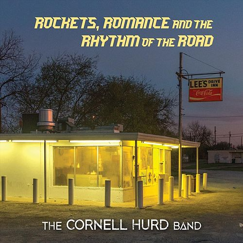 Rockets, Romance and the Rhythm of the Road by The Cornell Hurd Band