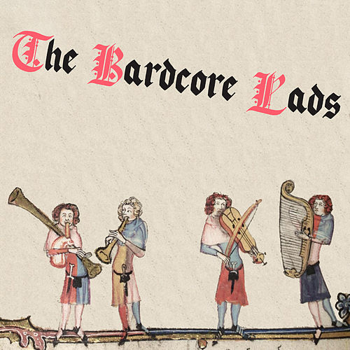 The Bardcore Lads von Bardcore