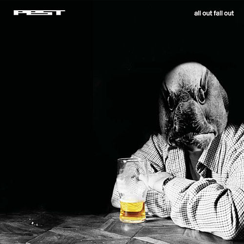 All Out Fall Out by Pest