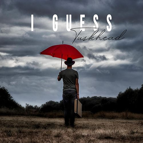 I Guess by TuskHead