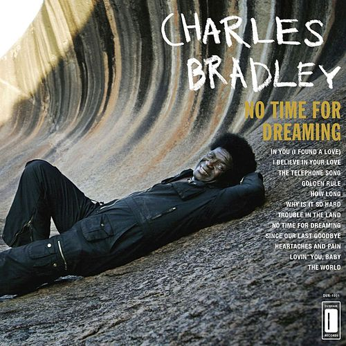 No Time For Dreaming de Charles Bradley