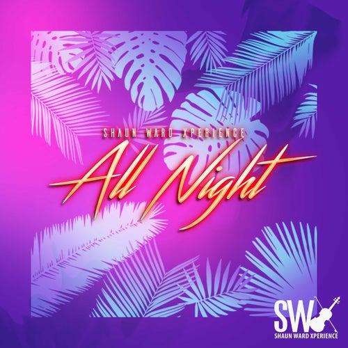 All Night by Shaun Ward Xperience