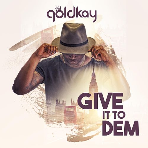 Give It to Dem by Goldkay