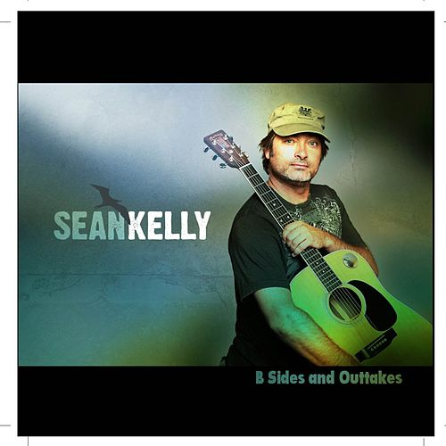 B-Sides and Outtakes by Sean Kelly