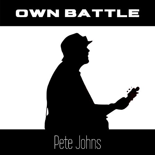 Own Battle by Pete Johns