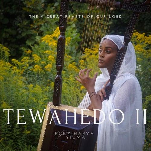 Tewahedo 2 (English) by Egeziharya Yilma