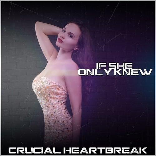 If She Only Knew de Crucial HeartBreak