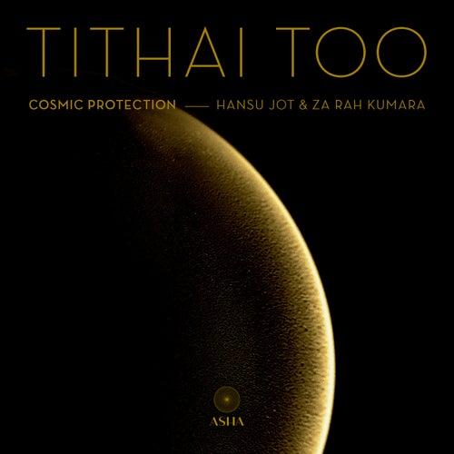 Tithai Too (Cosmic Protection) von Hansu Jot