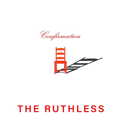 Confirmation by Ruthless