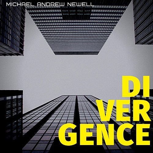 Divergence by Michael Andrew Newell