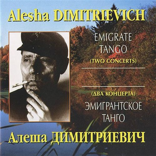 Emigrate Tango de Alesha Dimitrievich