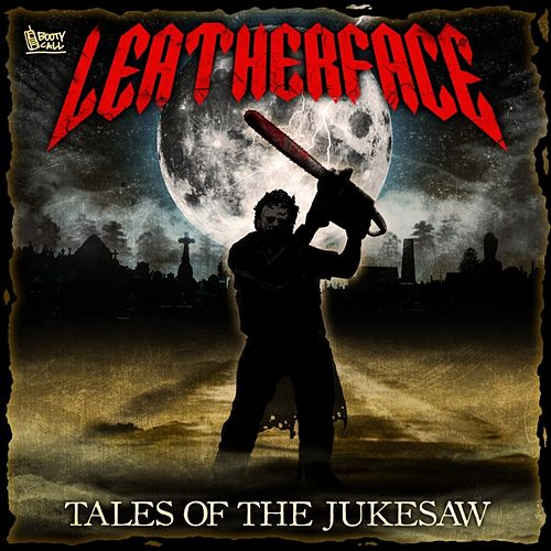 Tales of the Jukesaw de Leatherface
