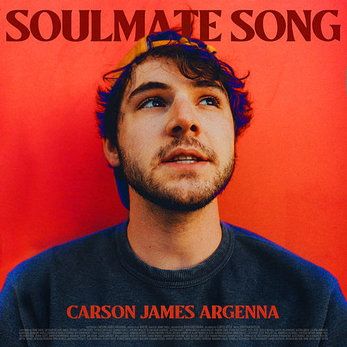 Soulmate Song by Carson James Argenna