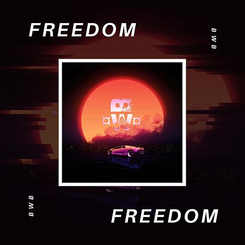 Freedom by BWB