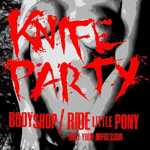 Body Shop maxi-single by Knife Party