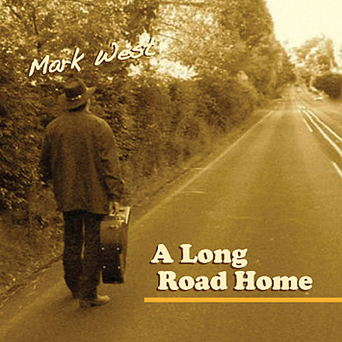 A Long Road Home by Mark West