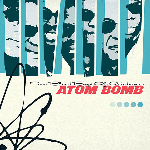 Atom Bomb von The Blind Boys Of Alabama