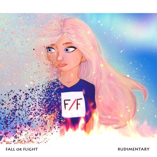 rUDIMENTARY by FALL or FLIGHT
