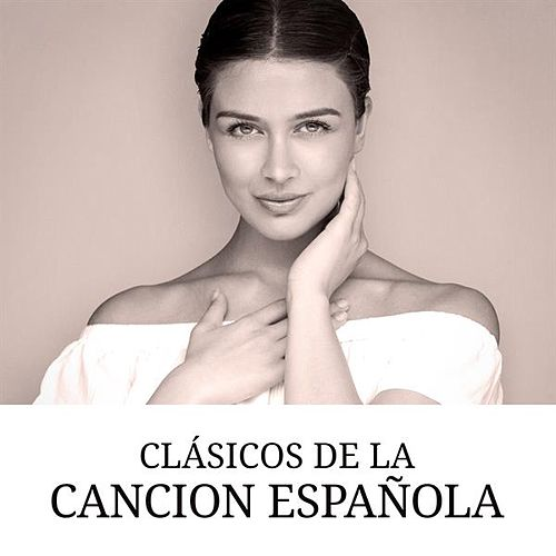 Clásicos de la cancion Española by Various Artists