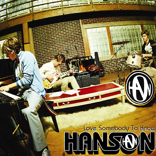 Love Somebody to Know de Hanson