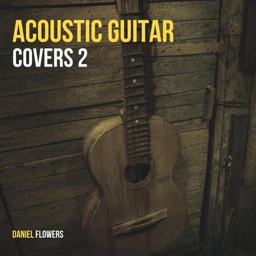 Acoustic Guitar Covers 2 von Daniel Flowers