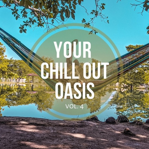 Your Chill out Oasis Vol. 4 by Various Artists