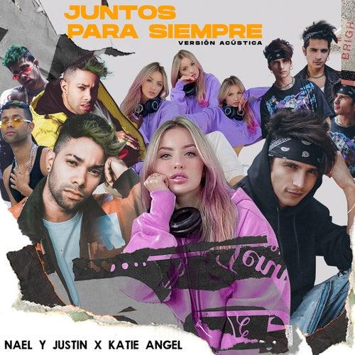 Juntos para Siempre (Versión Acústica) by Nael Y Justin