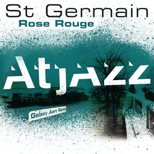 Rose rouge (Atjazz Galaxy Aart Remix) de St. Germain