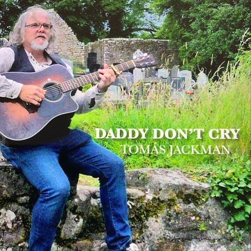 Daddy Don't Cry by Tomas Jackman