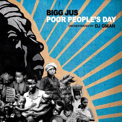 Poor People's Day von Bigg Jus