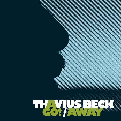Go!/Away by Thavius Beck